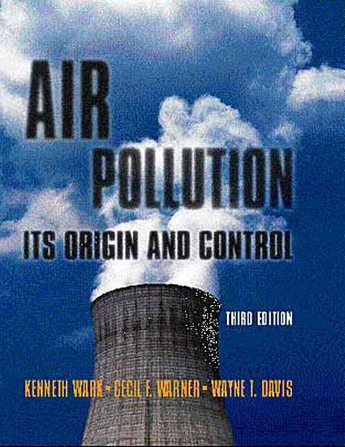 Wark warner davis air pollution its origin and control 3rd air pollution its origin fandeluxe Gallery
