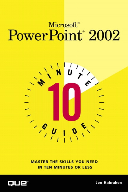 10 Minute Guide to Microsoft PowerPoint 2002
