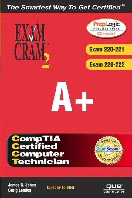 A+ Exam Cram 2 (Exam Cram 220-221, Exam Cram 220-222)