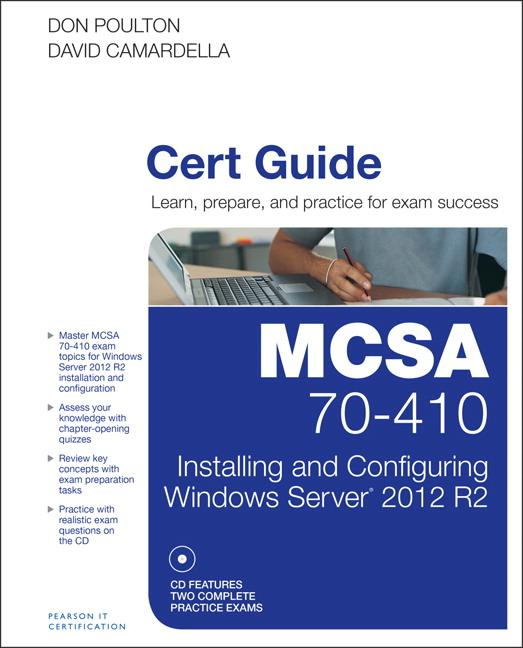 MCSA 70-410 Cert Guide R2: Installing and Configuring Windows Server 2012