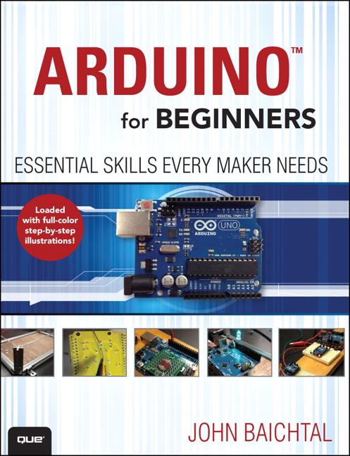 Arduino for Beginners: Essential Skills Every Maker Needs