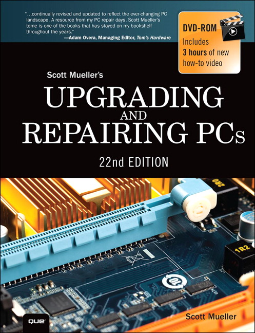 Upgrading and Repairing PCs, 22nd Edition