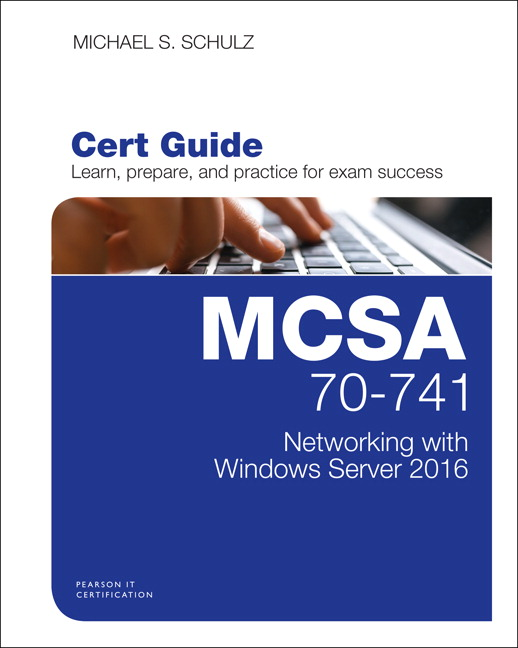 MCSA 70-741 Cert Guide: Networking with Windows Server 2016