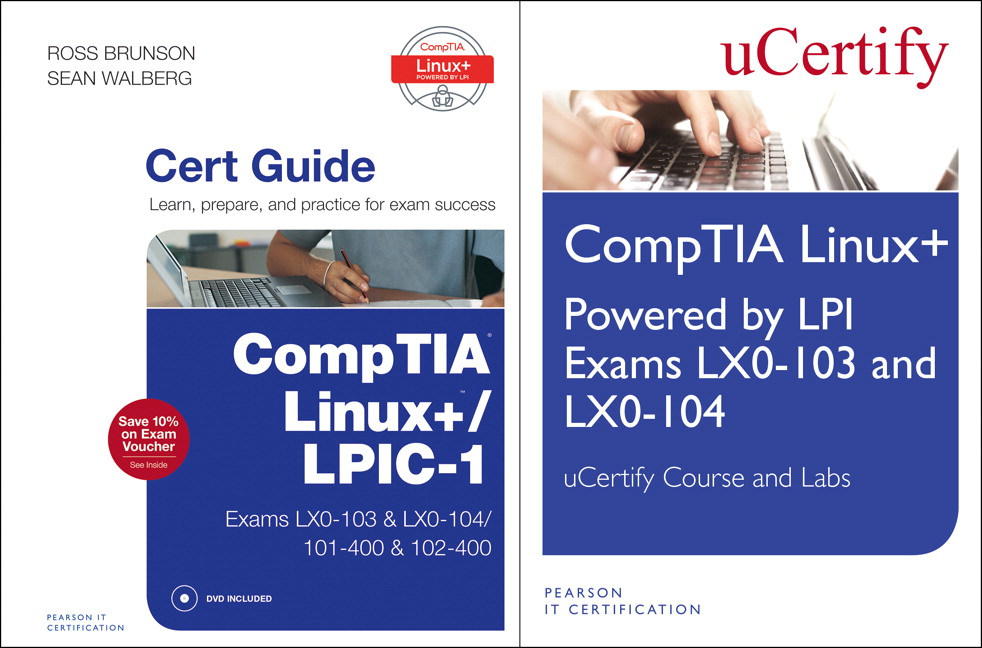 Linux+ Powered by LPI Exams LX0-103 and LX0-004 uCertify Course and Labs and CompTIA Linux+/LPIC-1 Cert Guide Bundle