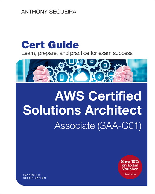 AWS Certified Solutions Architect - Associate (SAA-C01) Cert Guide
