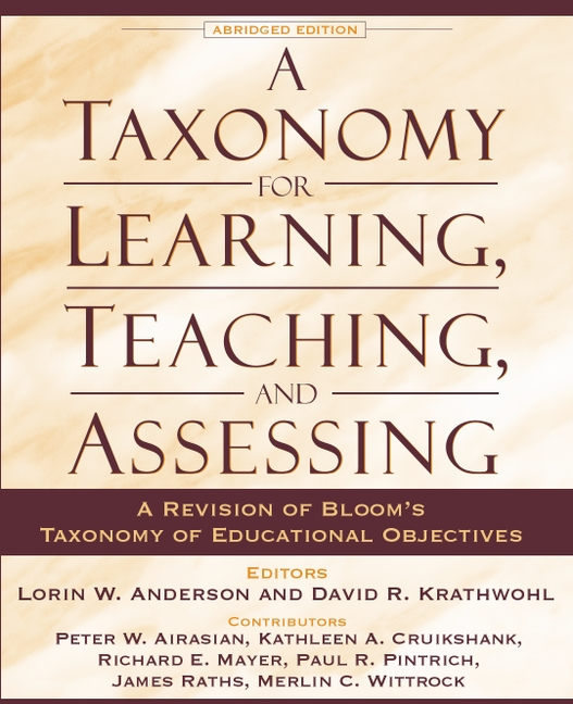 Taxonomy for Learning, Teaching, and Assessing, A: A Revision of Bloom's Taxonomy of Educational Objectives, Abridged Edition