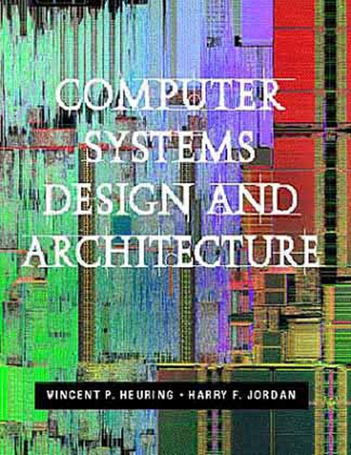 Heuring Jordan Computer Systems Design And Architecture Pearson