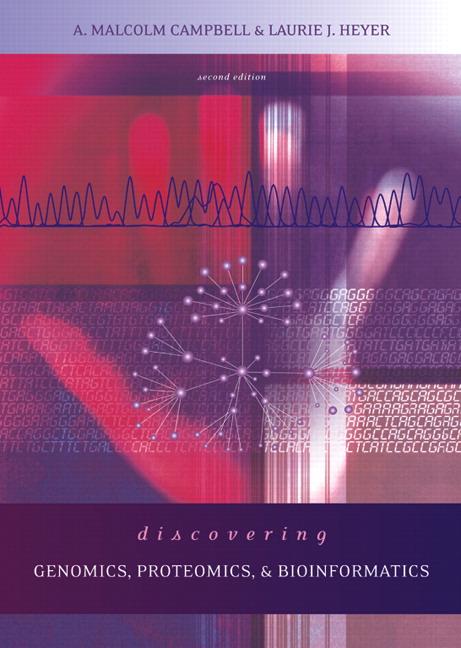 Discovering Genomics, Proteomics and Bioinformatics, 2nd Edition