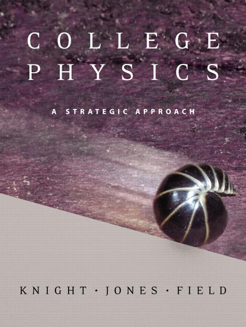 Knight, Jones & Field, College Physics: A Strategic Approach