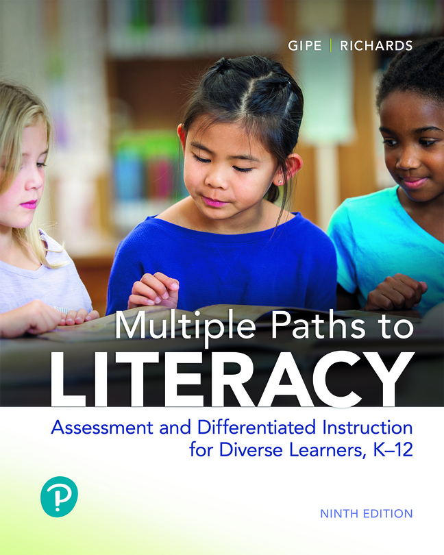 Multiple Paths to Literacy: Assessment and Differentiated Instruction for Diverse Learners, K-12, 9th Edition