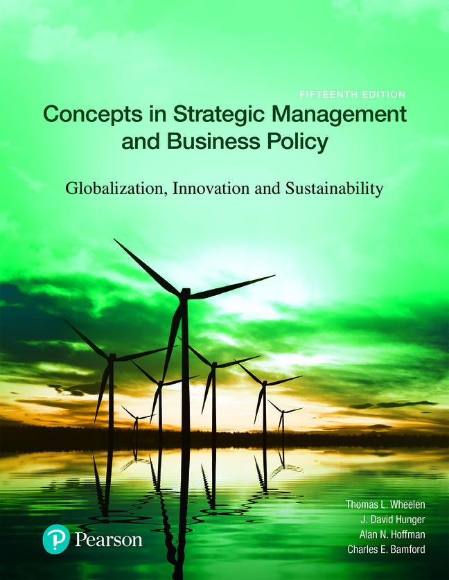 Concepts in Strategic Management and Business Policy: Globalization, Innovation and Sustainability, 15th Edition