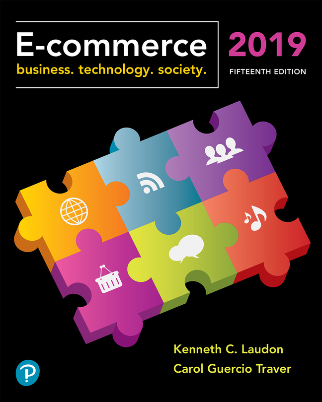 E-Commerce 2019: Business, Technology and Society, 15th Edition