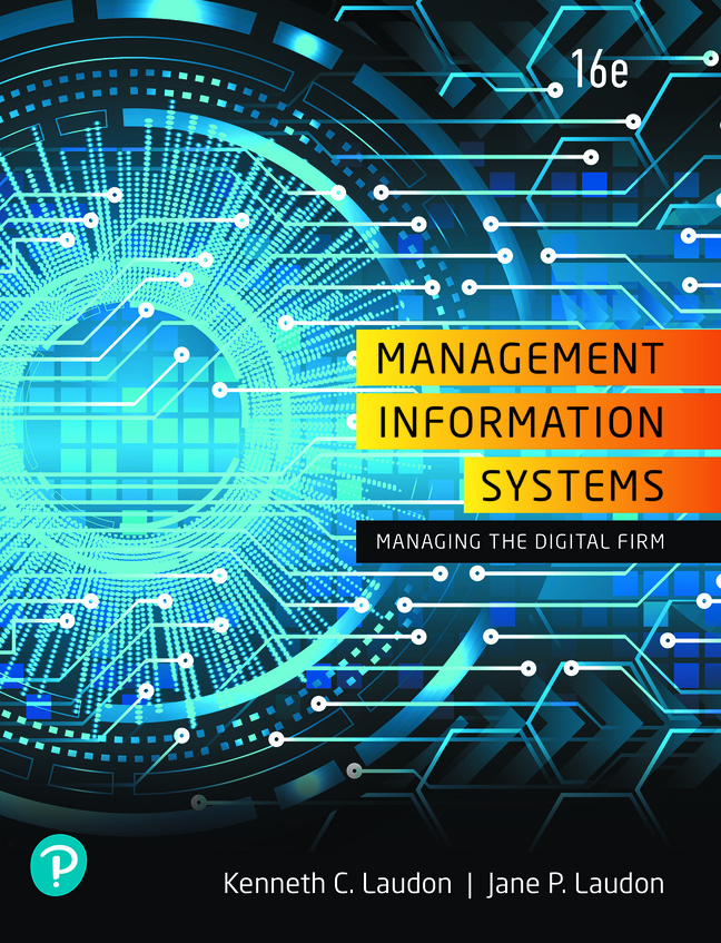 Management Information Systems: Managing the Digital Firm, 16th Edition