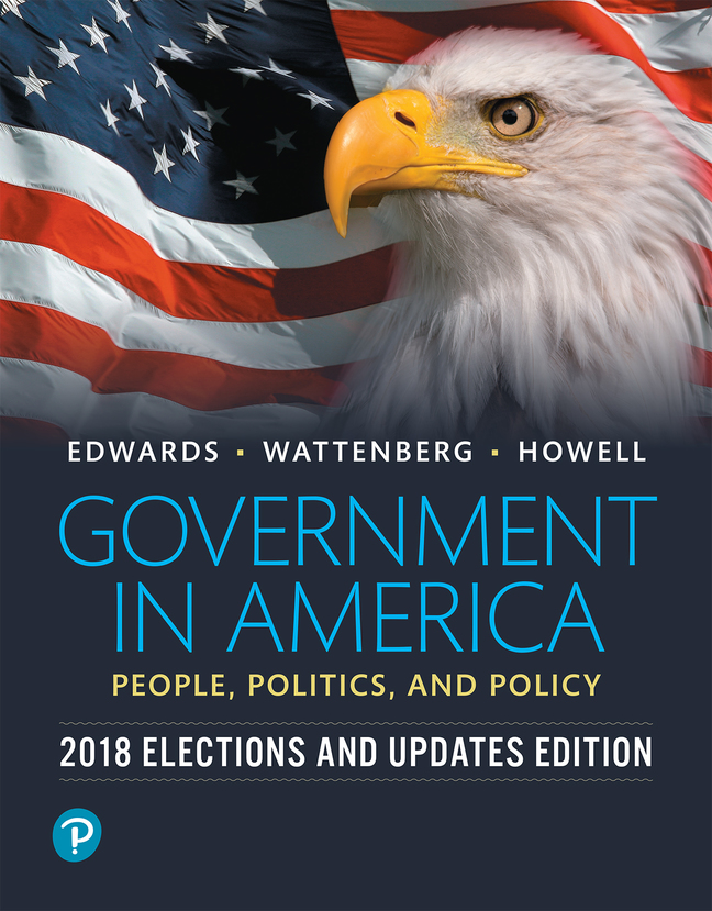 Government in America: People, Politics, and Policy, 2018 Elections and Updates Edition, 17th Edition