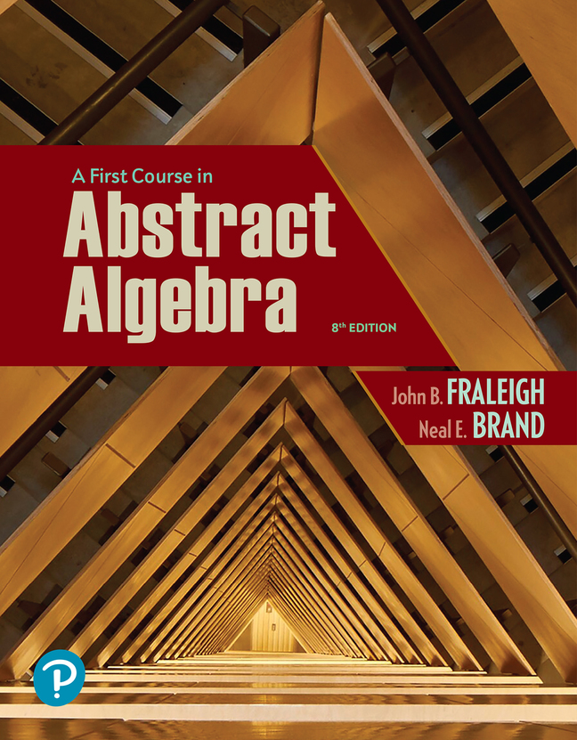 A First Course in Abstract Algebra, 8th Edition