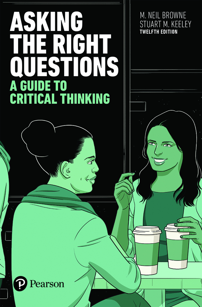 Asking the Right Questions: A Guide to Critical Thinking, 12th Edition