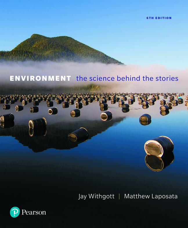 Environment: The Science Behind the Stories, 6th Edition