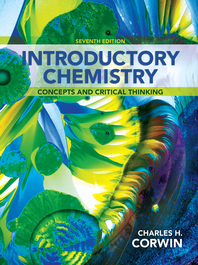 Introductory Chemistry: Concepts and Critical Thinking, 7th Edition