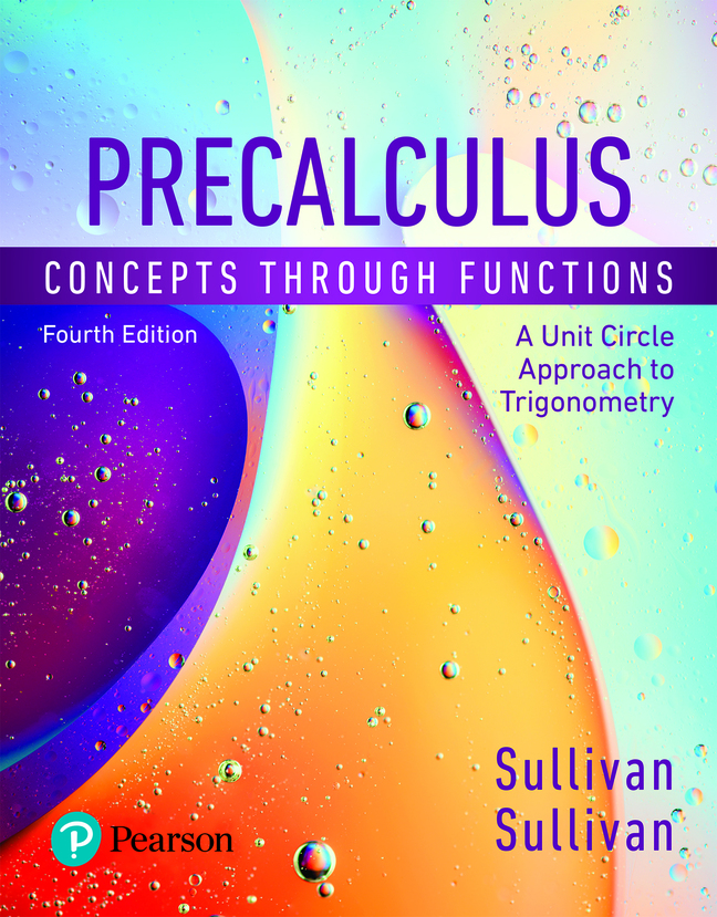Precalculus: Concepts Through Functions, A Unit Circle Approach to Trigonometry, 4th Edition