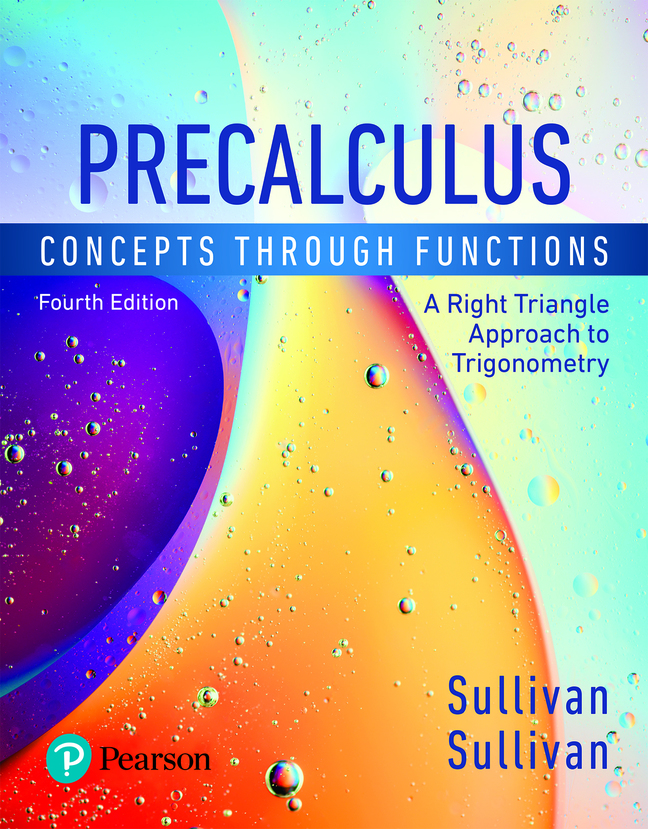 Precalculus: Concepts Through Functions, A Right Triangle Approach to Trigonometry, 4th Edition
