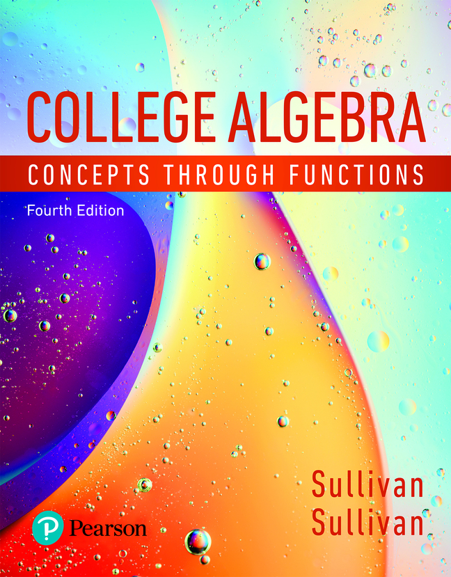 College Algebra: Concepts Through Functions, 4th Edition