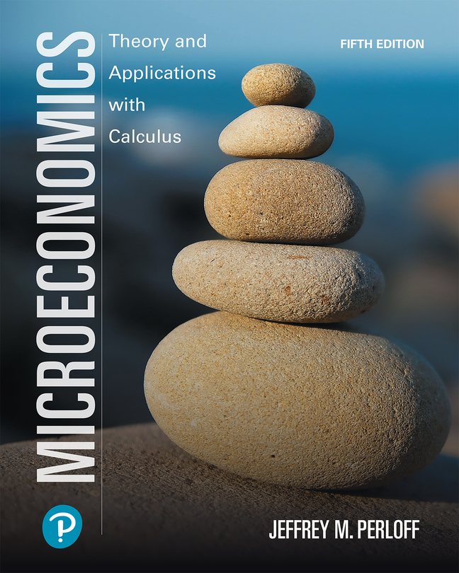 Microeconomics: Theory and Applications with Calculus, 5th Edition