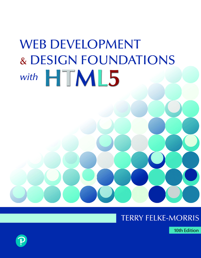 Web Development and Design Foundations with HTML5, 10th Edition