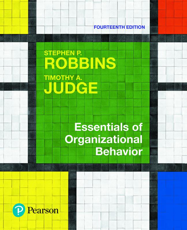 Essentials of Organizational Behavior, 14th Edition