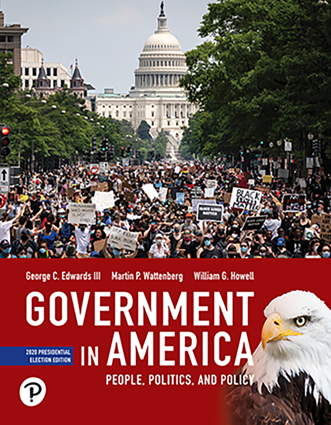 Government in America: People, Politics, and Policy, 2020 Presidential Election Edition, 18th Edition
