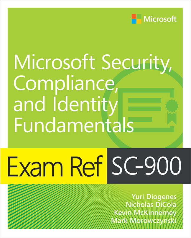 Exam Ref SC-900 Microsoft Security, Compliance, and Identity Fundamentals