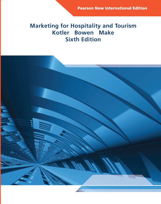 Marketing for Hospitality and Tourism: Pearson New International Edition, 6th Edition