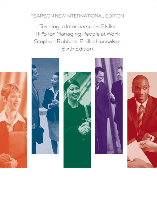 Training in Interpersonal Skills: Pearson New International Edition: TIPS for Managing People at Work, 6th Edition