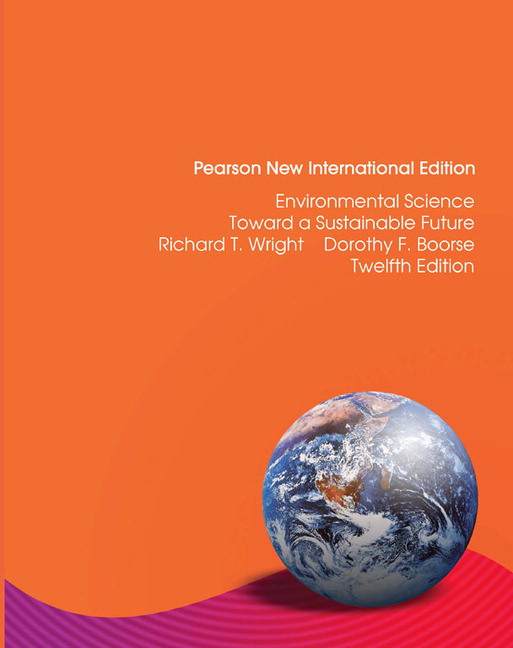 Environmental Science: Pearson New International Edition: Toward a Sustainable Future, 12th Edition