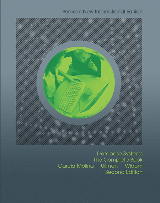 Database Systems: Pearson New International Edition: The Complete Book, 2nd Edition