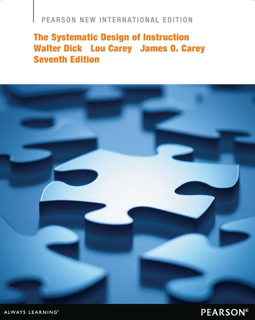 Dick Carey Carey The Systematic Design Of Instruction Pearson New International Edition Pdf Ebook Pearson