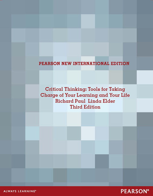 Critical Thinking: Pearson New International Edition PDF eBook: Tools for Taking Charge of Your Learning and Your Life