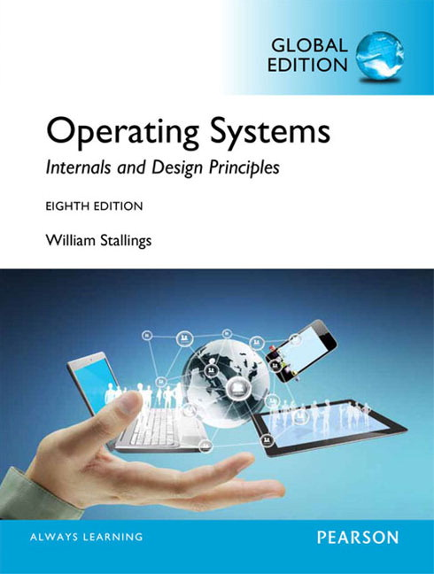 Stallings Ebook Instant Access For Operating Systems Internals And Design Principles Global Edition Pearson