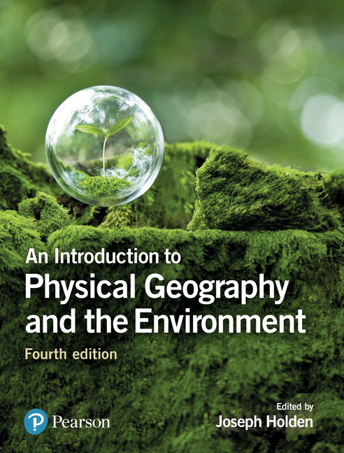 An Introduction to Physical Geography and the Environment, 4th Edition
