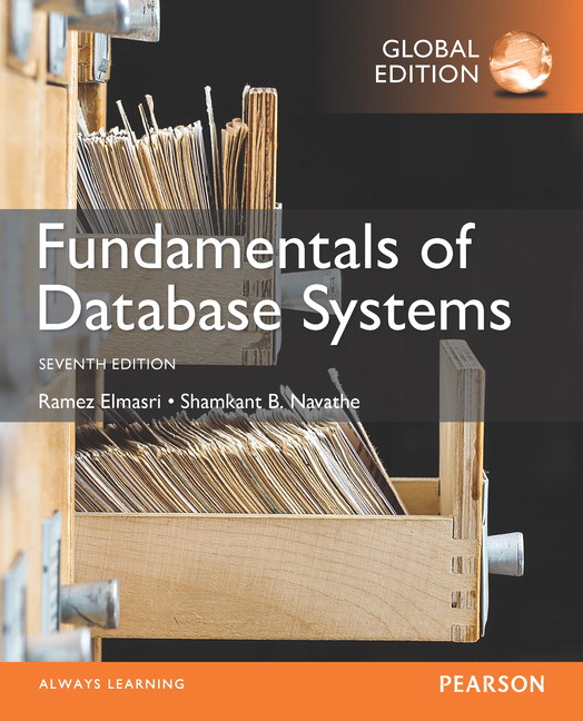 Fundamentals of Database Systems, Global Edition, 7th Edition