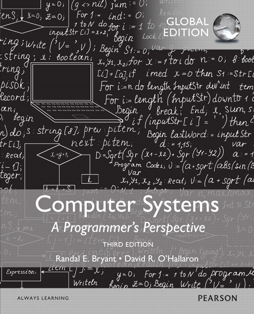 Computer Systems: A Programmer's Perspective, Global Edition, 3rd Edition