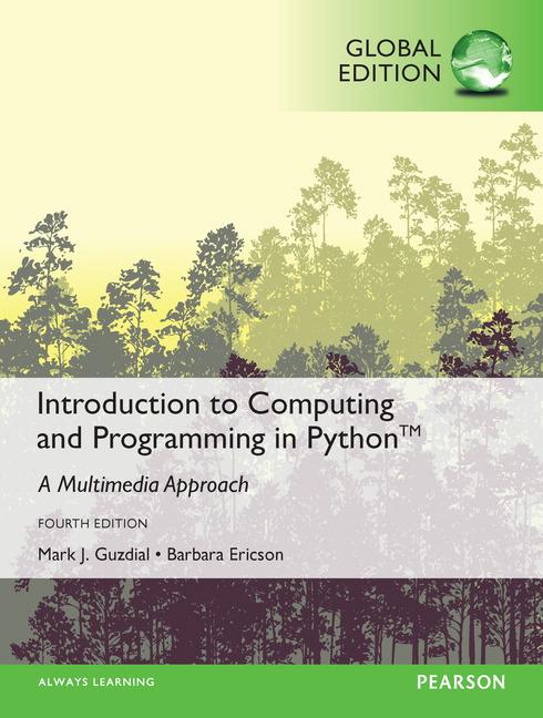 Introduction to Computing and Programming in Python, Global Edition, 4th Edition
