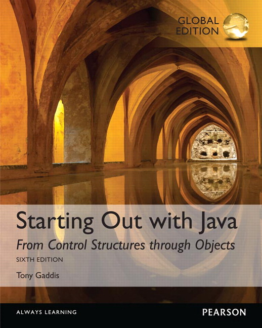 Starting Out with Java: From Control Structures through Objects, Global Edition, 6th Edition