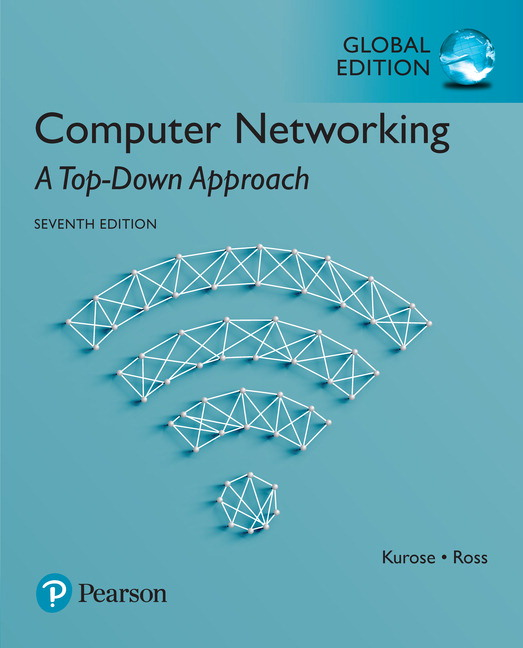 Computer Networking: A Top-Down Approach, Global Edition, 7th Edition