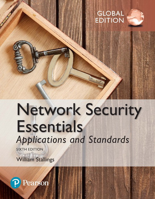 Network Security Essentials: Applications and Standards, Global Edition, 6th Edition
