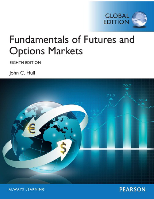 Fundamentals of Futures and Options Markets, Global Edition, 8th Edition