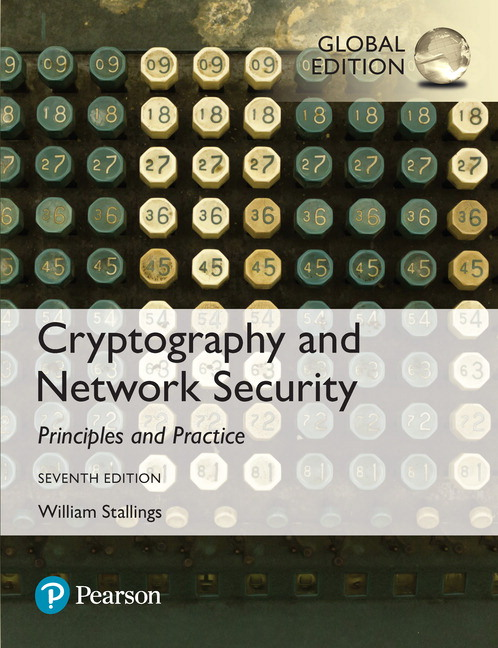 Stallings Cryptography And Network Security Principles And Practice Global Edition 7th Edition Pearson