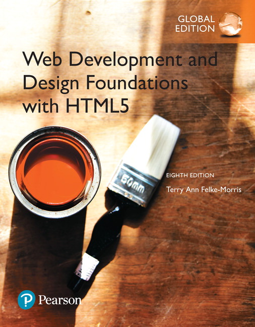 Web Development and Design Foundations with HTML5, Global Edition, 8th Edition