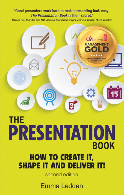 The Presentation Book, 2/E: How to Create it, Shape it and Deliver it! Improve Your Presentation Skills Now, 2nd Edition