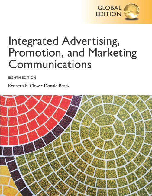 Integrated Advertising, Promotion and Marketing Communications, Global Edition, 8th Edition