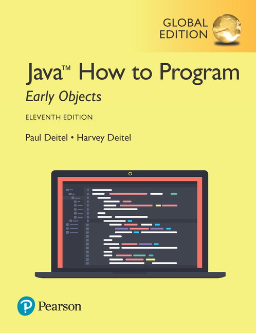 Java How to Program, Early Objects, Global Edition, 11th Edition